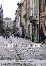 Baltic Sea Region : Cultures, Politics, Societies